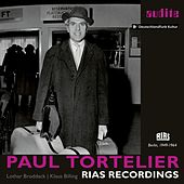 Paul Tortelier: RIAS Recordings (Cello Works by Beethoven, Mendelssohn, Brahms, Bach, Fauré, Paganini, Schumann, Casella, Kodály & Tortelier) by Paul Tortelier