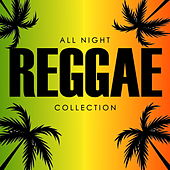 All Night Reggae Collection by Various Artists