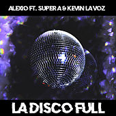 La Disco Full de Alexio