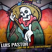 Qué Fue de los Cantautores de Luis Pastor