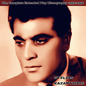 The Complete Extended Play Discography by Stelios Kazantzidis (Στέλιος Καζαντζίδης)