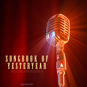 Songbook of Yesteryear: Vocal Treasures, Vol. 2 by Various Artists