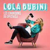 Les chansons du spectacle by Lola Dubini