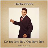 Do You Love Me / One More Time (All Tracks Remastered) de Chubby Checker