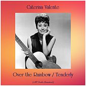 Over the Rainbow / Tenderly (All Tracks Remastered) by Caterina Valente