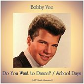 Do You Want to Dance? / School Days (All Tracks Remastered) de Bobby Vee
