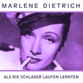 Als die Schlager laufen lernten de Marlene Dietrich
