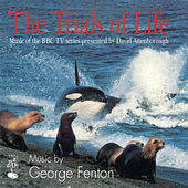 The Trials of Life (Music of the BBC TV series presented by David Attenborough) de George Fenton