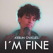 I'M Fine by Keblin Ovalles