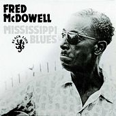 Mississippi Blues by Fred McDowell