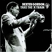 Take The 'A' Train by Dexter Gordon