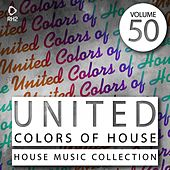 United Colors of House, Vol. 50 von Various Artists