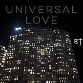 Universal Love by BT