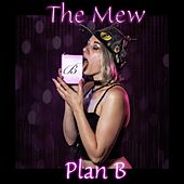 Plan B by Mew