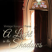 A Light in the Shadows: Vintage Songs of Praise, Vol 1 von Various Artists