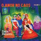 O Amor no Caos, Vol. 2 von Zeca Baleiro
