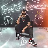 Driptalk n' Lovesongs von Les