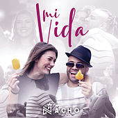 Mi Vida by Nacho