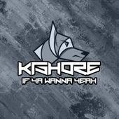 If Ya Wanna Yeah de Kishore