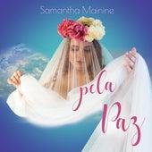 Pela Paz de Samantha Mainine