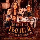 Na Onda da Tequila (Festinha dos Malokas) von Daddo Dj, Mc Nayanne, O Brutto, Tinho do Coque