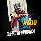 Cheiro de Vingança by Bonde R300