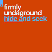 Hide And Seek von Firmly Undaground
