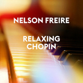 Relaxing Chopin by Nelson Freire