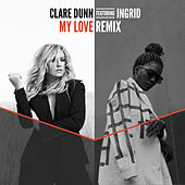 My Love (Remix) by Clare Dunn