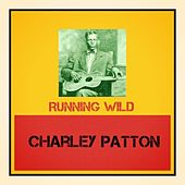 Running Wild by Charley Patton