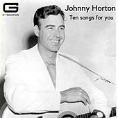 Ten songs for you by Johnny Horton