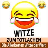 Die Allerbesten Witze der Welt - Witze zum Totlachen von Witze Erzähler TA
