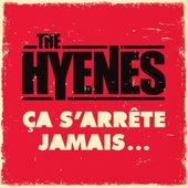 Ça s'arrête jamais... de The Hyènes
