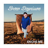 Enche Me by Breno Dayvisson