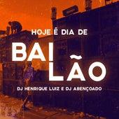 Hoje É Dia de Bailão von DJ Henrique Luiz