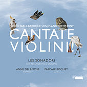 Florid Early Baroque Songs and Polyphony: Cantate Violini by Les Sonadori