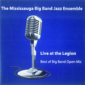 Live at the Legion von The Mississauga Big Band Jazz Ensemble