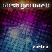 Wish You Well de Aurica