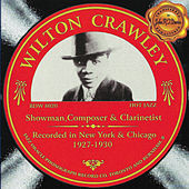Wilton Crawley - Showman, Composer and Clarinettist by Wilton Crawley