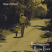 Backroads In Bare Feet by Mike Clifford