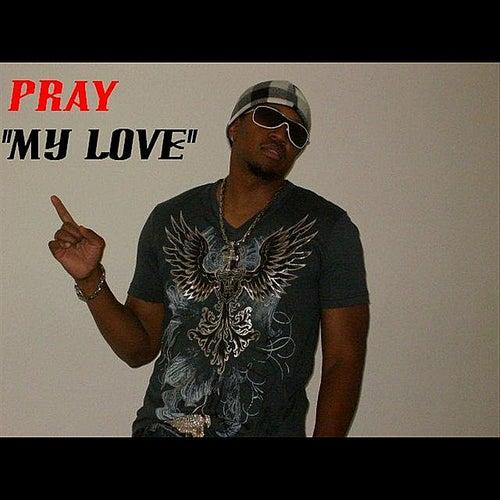 My Love - SIngle by Pray