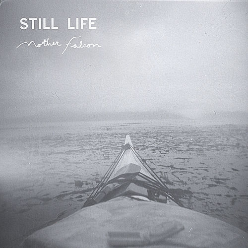 Still Life by Mother Falcon