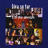 KIVA So Far - A 20 Year Adventure de Kiva