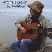 Into The Light by Kathleen