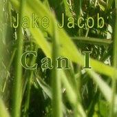 Can I - Single by Jake Jacob