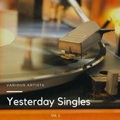 Yesterday Singles, Vol. 1 von Various Artists