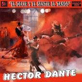El Decir y el Sentir del Tango von Héctor Dante
