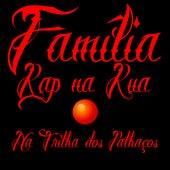 Família Rap na Rua - Na Trilha dos Palhaços by Rafael Slim