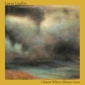 I Know Where Silence Lives di Lucas Laufen