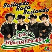 Bailando Raza Bailando by Los Hijos Del Pueblo